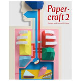 PAPERCRAFT 2 DESIGN AND ART WITH PAPER